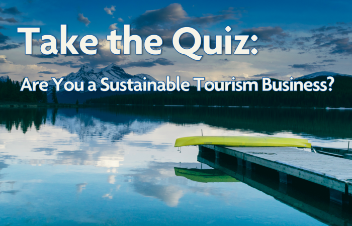 Take the Quiz: Are you a Sustainable Tourism Business
